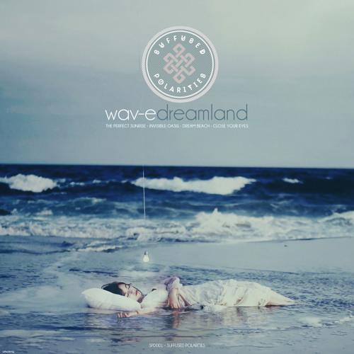 SPD001 Wav-E - Dreamland EP [Suffused Polarities]