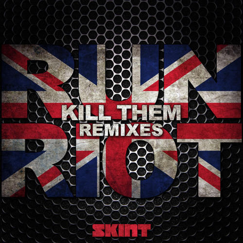 SKINT268 - RuN RiOT - Kill Them [Remixes] EP