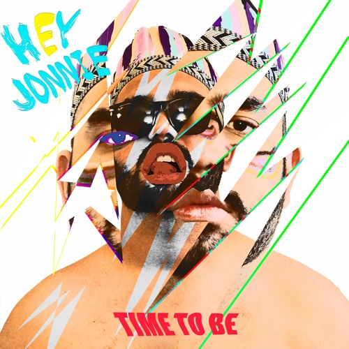Hey Jonnie - Time to Be