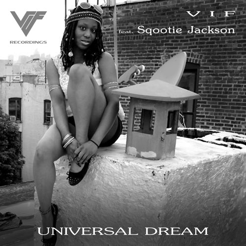 V I F feat. Sqootie Jackson - Universal Dream (preview cut)