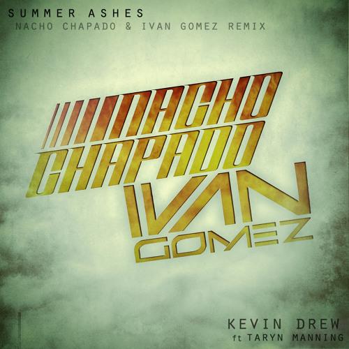 Kevin Drew ft. Taryn Manning - Summer Ashes (Ivan Gomez & Nacho Chapado Radio Edit Mix)