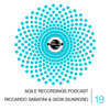Agile Recordings Podcast 019 with Riccardo Sabatini & Gioix (Sunrose)