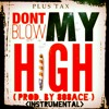 Instrumental - Dont Blow My High  w/hook  Prod. By 808Ace
