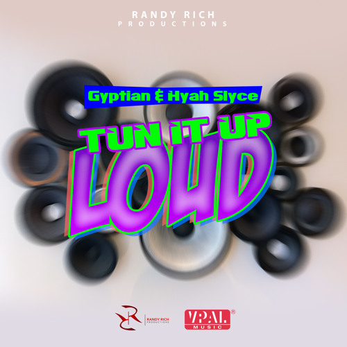 Tun It Up Loud - Gyptian & Hyah Slyce - VPAL Music / Randy Rich Prod. [2014]