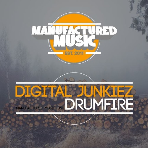 Digital Junkiez - Drumfire (Original Mix) [MANUFACTURED MUSIC] (FEB 3)