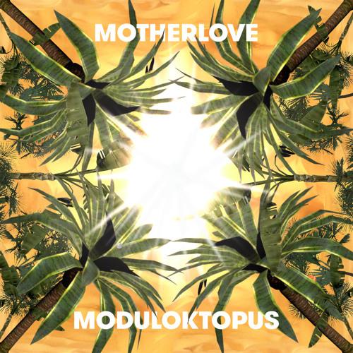 Moduloktopus - MOTHERLOVE