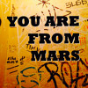 You Are From Mars - Lisa VonH (remix)