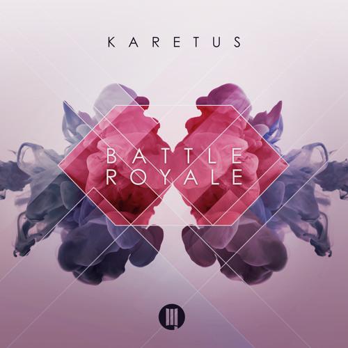 Karetus - Battle Royale OUT NOW!!