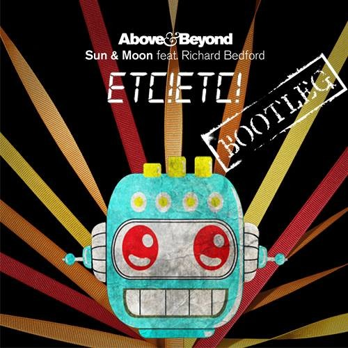 Above & Beyond - Sun & Moon (ETC!ETC! Bootleg)