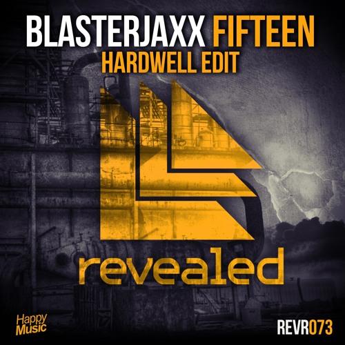 Blasterjaxx - Fifteen (Hardwell Edit)