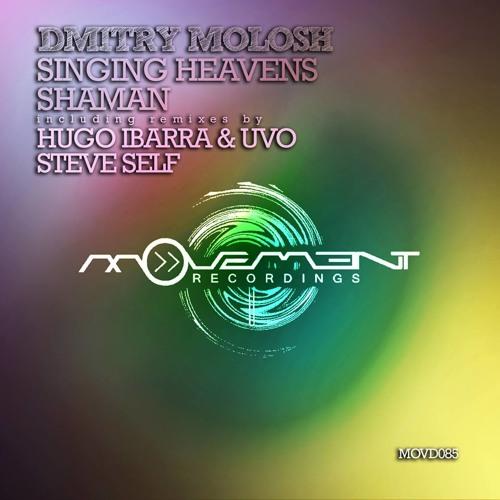 Dmitry Molosh - Singing Heavens - Hugo Ibarra & Uvo Dub Mix