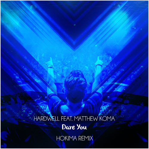 Hardwell feat. Matthew Koma - Dare You (Hokima Remix)