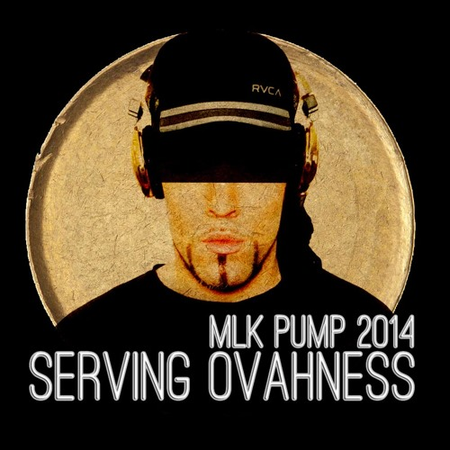 SERVING OVAHNESS : THE 2014 EPISODES : #1 | MLK PUMP 2014