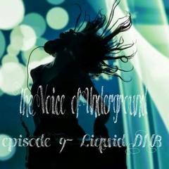 The Voice Of UNDERGROUND- episode 9 - LIquid DNB