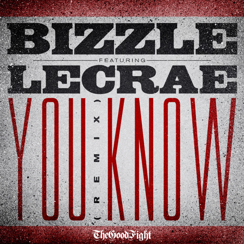 Bizzle - You Know remix feat. Lecrae