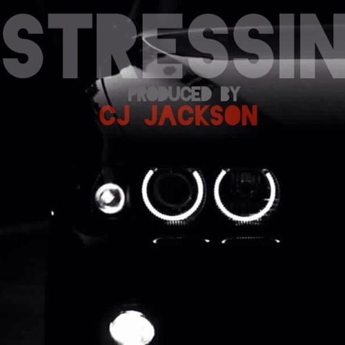 Stressin [prod by CJ Jackson] *NEWBEAT*