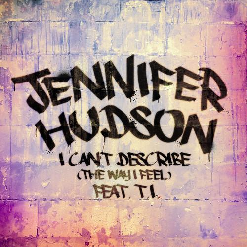 Jennifer Hudson ft T.I - I Can't Describe (N.L.B Remix)