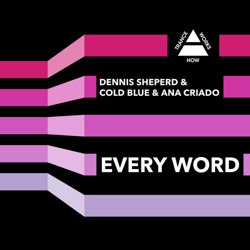 HTW0005 : Dennis Sheperd & Cold Blue & Ana Criado - Every Word (Club Mix)