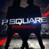 Download P - Square - Personally Extended By [DJ.BANG]ClubBangerz ( 17.01.2o14 ) Mp3