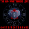 The KLF - What Time Is Love (Gosteffects Remix) [FREE DOWNLOAD]