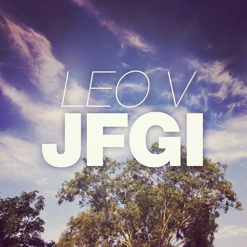 Leo V - JFGI (Original Mix) *FREE DOWNLOAD*