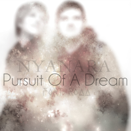 Nyanara & Fort Road - Pursuit Of A Dream