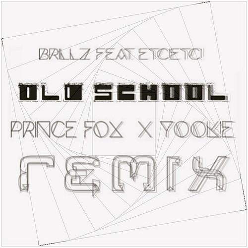 Brillz (Ft. ETC! ETC!) - Old School (Prince Fox x YOOK!E Remix)