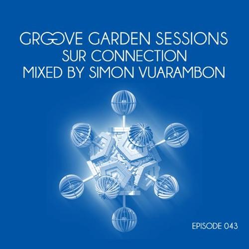 Simon Vuarambon - JANUARY 2014 @ www.groovegardensessions.podomatic.com