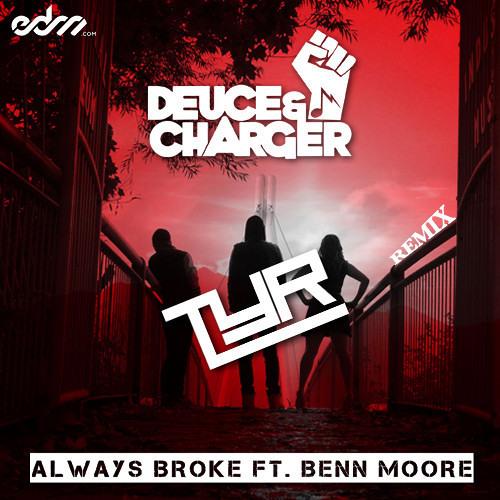 Always Broke by Deuce & Charger (TYR Remix) - Dubstep.NET Premiere