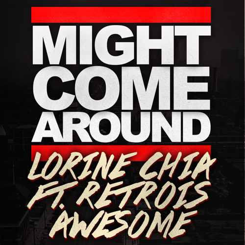 Might Come Around (Remix) - Lorine Chia ft. retroI$awesome (Prod. by Nate Fox)