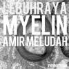 Amir Meludah - Lebuhraya Myelin (VMPRMYTH Edit)