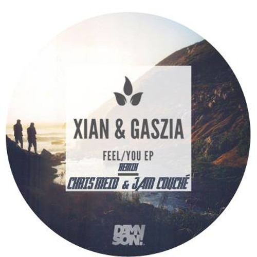 Xian - Feel (Jam Couché & Chris Meid Remix)