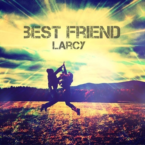 Best Friend by Larcy