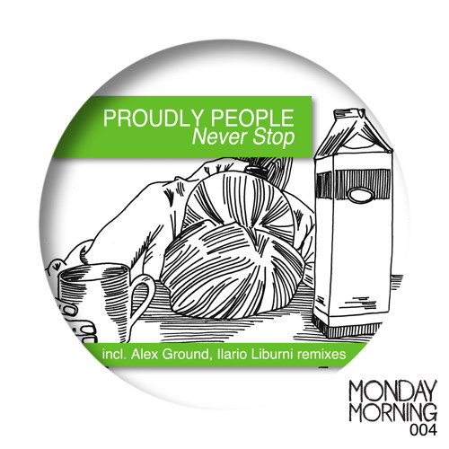 Proudly People - Never Stop - (Original Mix) CLIP