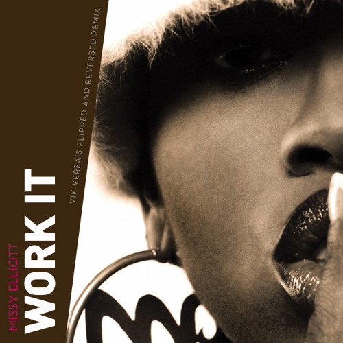 Vik Versa - Work It (Flipped & Reversed) FREE DL