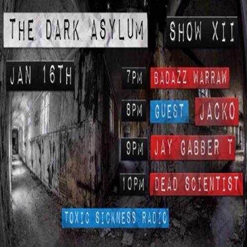 THE DARK ASYLUM PRESENTS SPECIAL GUEST 'JACKO' @ TOXIC SICKNESS RADIO | 16.01.14