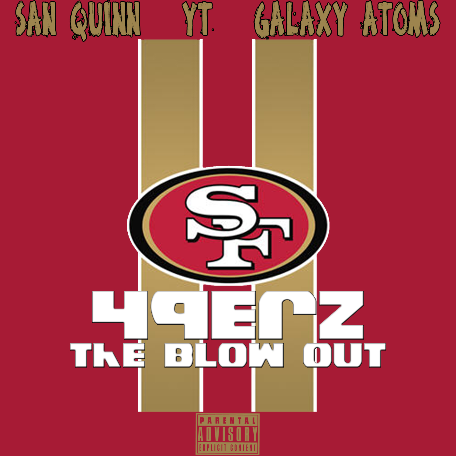 San Quinn, YT, Galaxy Atoms - 49erz The Blow Out [THIZZLER.com EXCLUSIVE]
