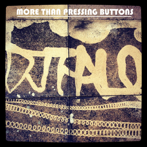 More Than Pressing Buttons EP (Free Download)