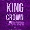 Thisl Ft Corey Paul - King Without A Crown (Chopped And Screwed) by @ABDaDisciple