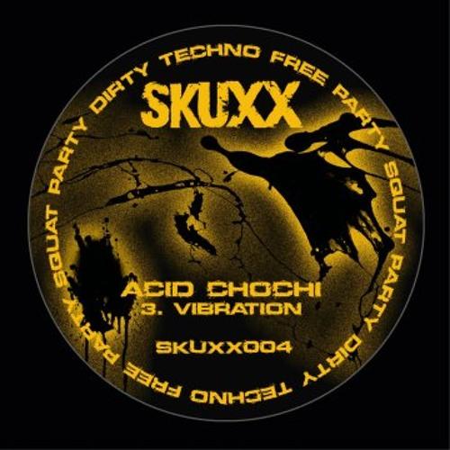Acid Chochi - Vibration  *OUT NOW on SKUXX04*