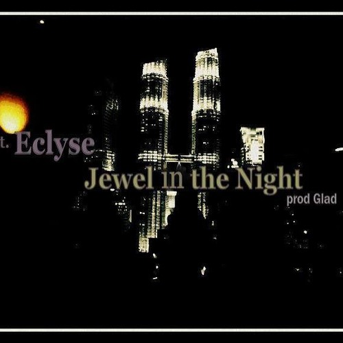 Jewel In The Night (Produced By Glad2Mecha)