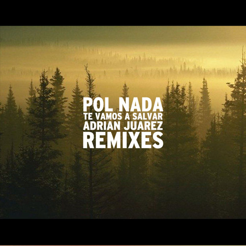Pol Nada- El Campamento (Adrián Juárez Remix Parte 1)