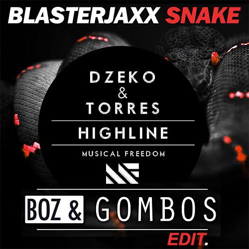 Dzeko & Torres vs. Blasterjaxx - Highline Snake (Boz & Gombos Edit) #FREEFRIDAY