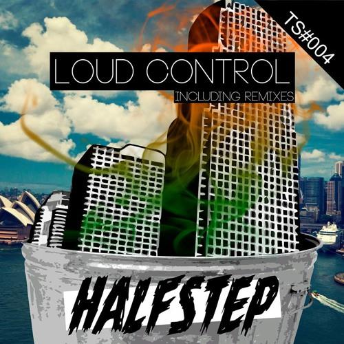Loud Control - Halfstep (Original Mix)