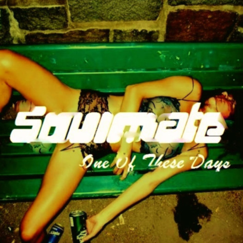 Soulmate - One Of These Days - 01/14