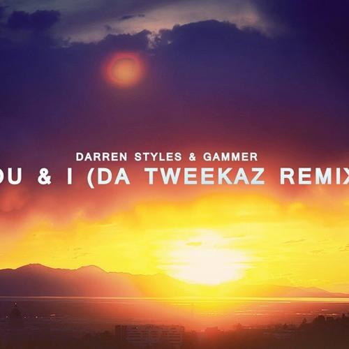 Darren Styles & Gammer - You & I (Da Tweekaz Remix) (Edit)