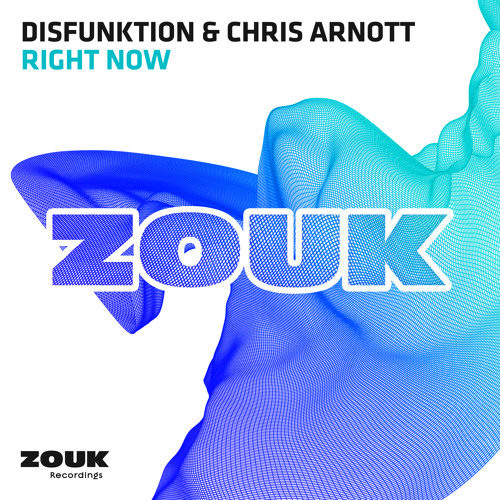 Disfunktion & Chris Arnott - Right Now [OUT NOW!]
