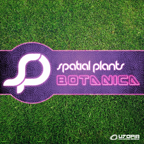 Spatial Plants - Botanica (Album Preview) @ OUT NOW on Utopia Records