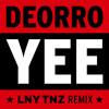 Deorro - Yee (LNY TNZ Remix) *FREE DOWNLOAD*
