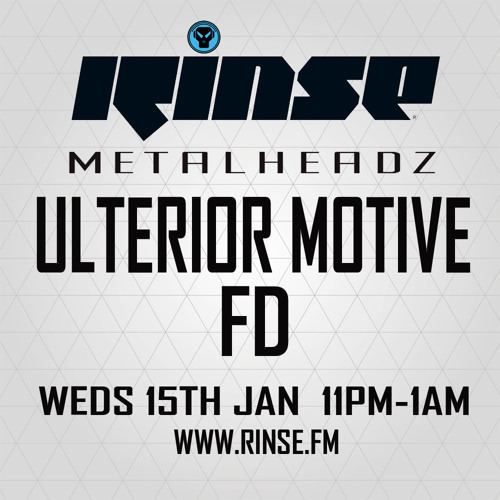 Ulterior Motive & FD - The Metalheadz show on Rinse FM 15.01.14
